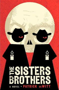 The Sisters Brothers by Patrick deWitt. Selected by @CML_RobinReads