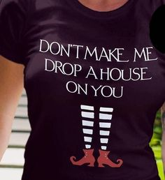 Don't Make Me Drop A House on You Custom Shirt by DJsDecals on Etsy Glitter Vinyl, Red Glitter, Custom Shirts, Decals, Drop, Cool Stuff, How To Make, House, Etsy