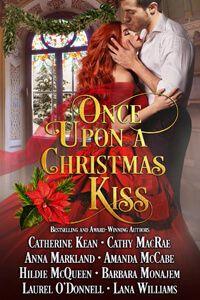 Once Upon A Christmas Kiss By Cathy Macrae Christmasromance Read