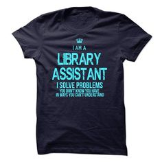 I am a Library Assistant T-Shirts, Hoodies, Sweatshirts, Tee Shirts (23$ ==> Shopping Now!)