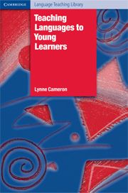 Teaching Languages to Young Learners. Cameron (Cambridge University Press)