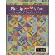 Timeless Treasures Pick up Another 6 Pack Quilt Pattern Book