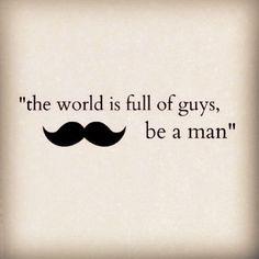 Be a man//