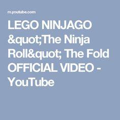 "LEGO NINJAGO ""The Ninja Roll"" The Fold OFFICIAL VIDEO - YouTube"