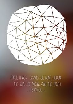 """Quote print 11""""x14"""" - Buddha - Three things cannot be long hidden the sun the moon and the truth"""