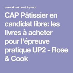 CAP Pâtissier en candidat libre: les livres à acheter pour l'épreuve pratique UP2 - Rose & Cook