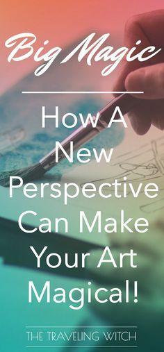 I really love this concept - art magick is so powerful and personal. Big Magic: How A New Perspective Can Make Your Art Magical // The Traveling Witch