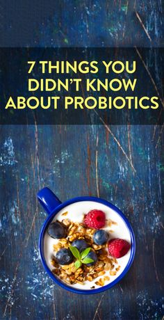 7 things you didn't know about probiotics