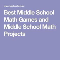Best Middle School Math Games and Middle School Math Projects