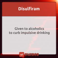 Never give disulfiram to a patient with alcohol intoxication.