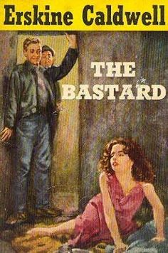 The Bastard by Erskine Caldwell