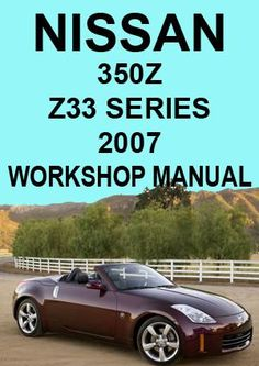 2016 nissan altima model l33 series oem service and repair manual nissan 350 z z33 series coupe roadster 2007 workshop manual fandeluxe Image collections