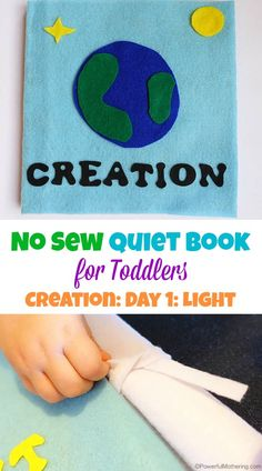 Creation Light - No Sew Quiet Book for Toddlers - so cute! I wonder if the CC timeline could be made into a felt book? Bible Quiet Book, Diy Quiet Books, Felt Quiet Books, Busy Book, Toddler Sunday School, Sunday School Lessons, Tot School, Quiet Book Templates, Quiet Book Patterns