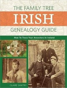 The Family Tree Irish Genealogy Guide - How To Trace Your Ancestors In Ireland. Front cover.