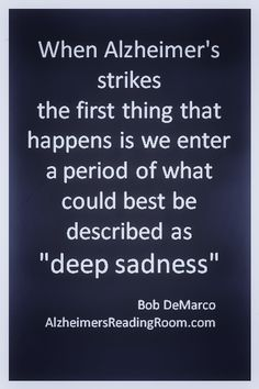 It is not easy to overcome sadness, confusion, frustration, anger and a sense of hopelessness. Alzheimer Care, Dementia Care, Alzheimer's And Dementia, Dementia Quotes, Alzheimers Quotes, Vascular Dementia, Understanding Dementia, Deep Sadness, Alzheimers Awareness