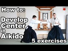 YouTube aikido how to : develop. Your center .5different exercises