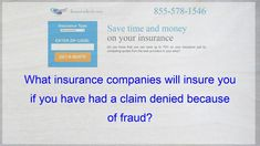 Which insurance companies will assure you if you have been denied fraud claim?  #assure #claim #companies #denied #fraud #insurance #which