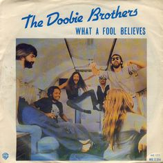 doobie brothers   The_Doobie_Brothers_What_A_Fool_Believes.jpg