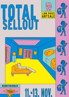 Total Sellout, a Berlin show selling affordable artworks by top notch illustrators Id Design, Layout Design, Word Poster, Poster Layout, Berlin, Colorful Drawings, Character Drawing, Cool Posters, Graphic Design Inspiration