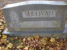 Tombstone Tuesday: James Ira and Mattie Bell Sullivan #genealogy