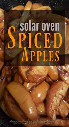 Solar oven spiced apples are tasty! Why get the kitchen hot when you can cook outdoors. This recipe is easily made for camping trips or preparedness cooking