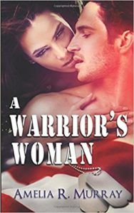 A Warrior's Woman by Amelia R. Murray