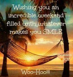 Happy Weekend!