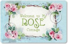 Item 90 Rose Cottage Welcome Victorian Style Sign Rose Cottage, Shabby Chic Cottage, Shabby Chic Decor, Cottage Style, Cottage Signs, Cottage Names, Decoupage, Little Rose, Bunting Banner