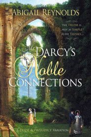 Mr. Darcy's Noble Connections  (The Pemberley Variations) by Abigail Reynolds