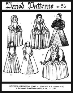 Late Tudor and Elizabethan Gowns 1545-1610