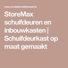 StoreMax schuifdeuren en inbouwkasten | Schuifdeurkast op maat gemaakt