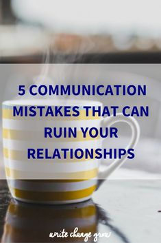 Are you making these 5 communication mistakes?
