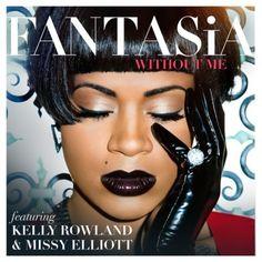 #Fantasia #WithoutMe #KellyRowland #MissyElliott