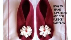 How to make a pattern, and sew fleece slippers, via YouTube.
