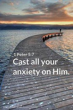 """""""1peter 5:7. ..And He will take it away forever, like He did for me! Just ask…"""