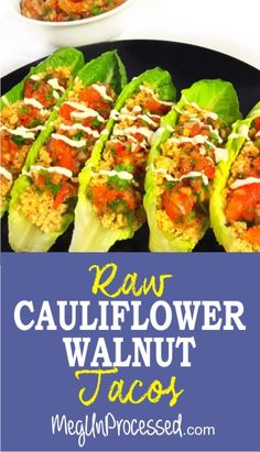 [VEGAN] Cauli-Nut Tacos: Cauliflowers and walnuts are both packed with protein and omega 3s that are perfect for your heart and brain health, as well as preventing chronic inflammation. They also have cancer-fighting properties.