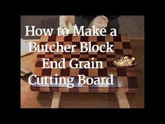 7 - Butcher Block End Grain Cutting Board - The Wood Whisperer