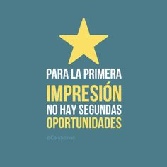 """""""Para la primera impresión no hay segundas #Oportunidades"""". #Citas #Frases @candidman"""