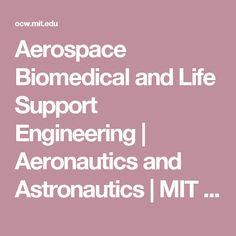 Aerospace Biomedical and Life Support Engineering | Aeronautics and Astronautics | MIT OpenCourseWare
