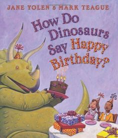 How Do Dinosaurs Say Happy Birthday? (How Do Dinosaurs.) Illustrations and rhyming text present some of the different ways a dinosaur can make her birthday party special, from thanking guests for their gifts to sharing large pieces of cake. Birthday Book, Dinosaur Birthday Party, Third Birthday, 4th Birthday Parties, Happy Birthday, Birthday Ideas, Birthday Celebration, Birthday Hats, Park Birthday