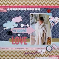 Wrapped in Love - Bella Blvd. - Scrapbook.com