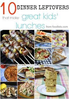 Healthy, kid-friendly dinner leftovers that make great kids' lunches! Everyone one of these is great served cold and transports well.