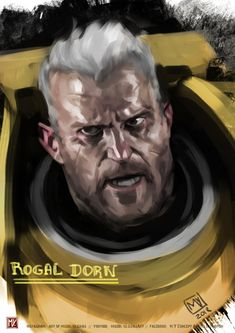 Rogal Dorn, Primarch of the Imperial Fists Warhammer 40k Art, Warhammer 40k Miniatures, Warhammer Fantasy, Fantasy Heroes, Sci Fi Fantasy, Fantasy Male, Fantasy Characters, Tumblr Design, Imperial Fist