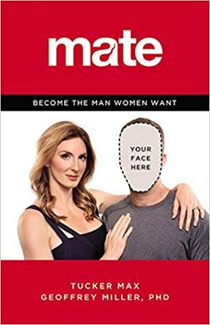 """The #1 bestselling pioneer of """"fratire"""" and a leading evolutionary psychologist team up to create the dating book for guys"""