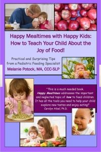Happy Mealtimes with Happy Kids: How to Teach Your Child About the Joy of Food! - - Pinned by #PediaStaff.  Visit http://ht.ly/63sNt for all our pediatric therapy pins