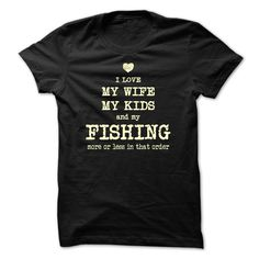 Love My Wife, My Kids and My Fishing...