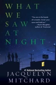 {ARC Review} What We Saw at Night by Jacquelyn Mitchard