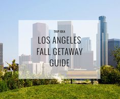 Here's what Los Angeles has to offer this fall.