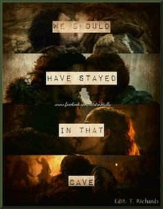 """Jon & Ygritte """"We should have stayed in that cave."""""""