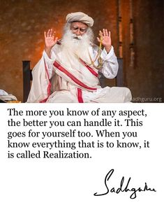 The more you know of any aspect, the better you can handle it. en you know everything that is to know, it is called Realization. When You Know, The More You Know, Positive Quotes For Life, Life Quotes, Urdu Poetry Ghalib, Different Personality Types, Mystic Quotes, We The Best, Mindfulness Quotes